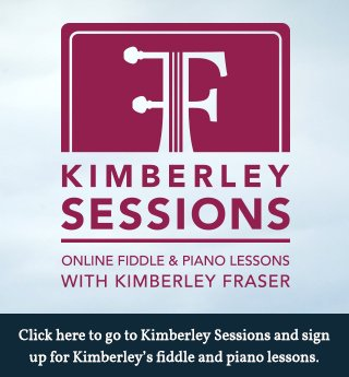 Click here to sign can sign up for Kimberley's fiddle lessons and piano workshops.